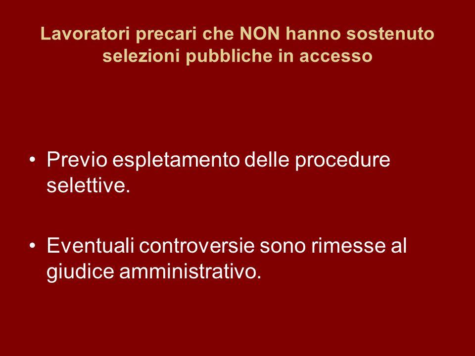 Lavoratori precari che NON hanno sostenuto selezioni pubbliche in accesso Previo espletamento delle procedure selettive.
