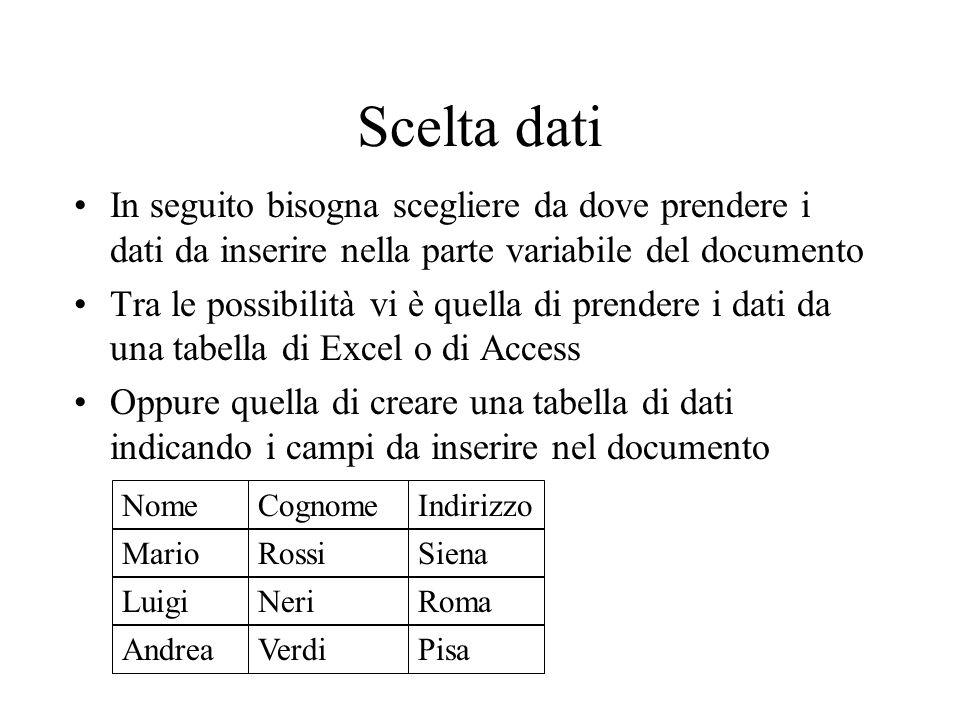 Scelta dati In seguito bisogna scegliere da dove prendere i dati da inserire nella parte variabile del documento Tra le possibilità vi è quella di pre