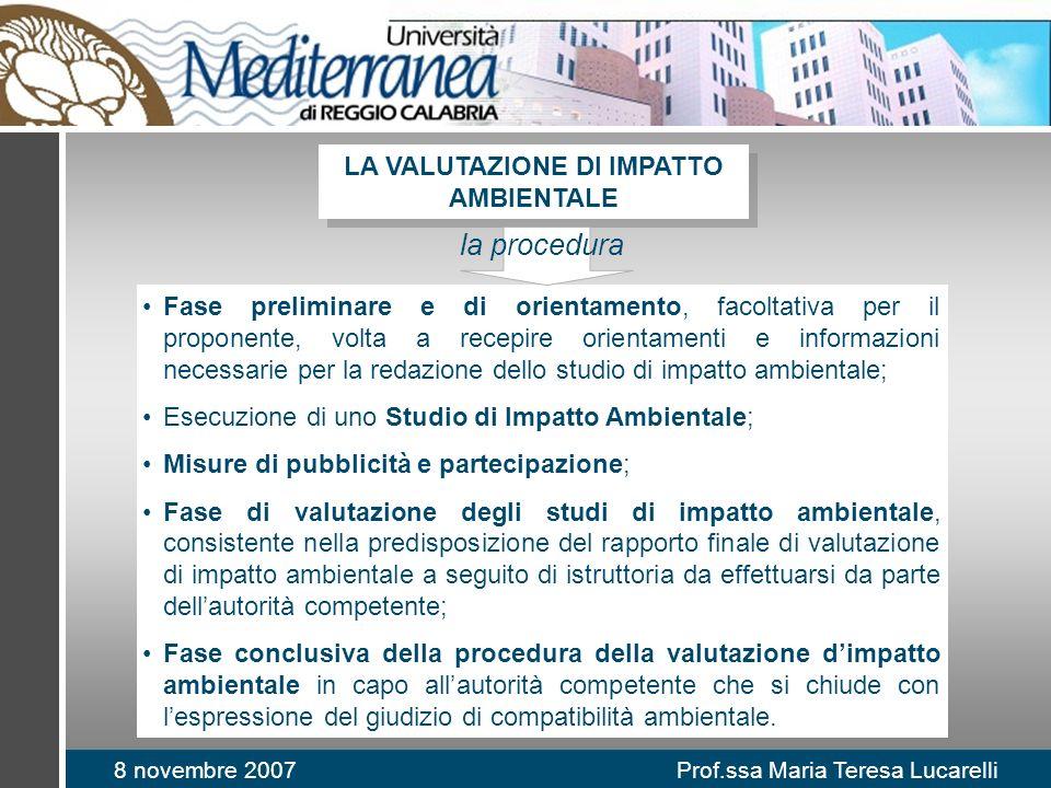 8 novembre 2007 Prof.ssa Maria Teresa Lucarelli Fase preliminare e di orientamento, facoltativa per il proponente, volta a recepire orientamenti e inf