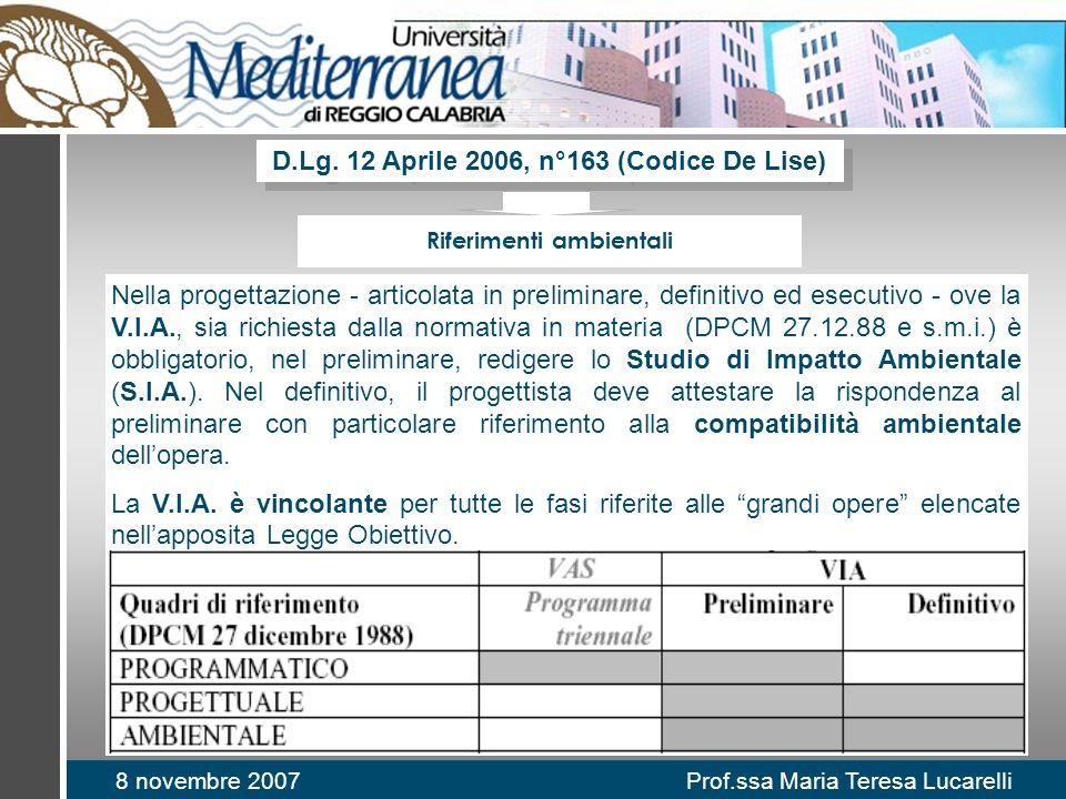 8 novembre 2007 Prof.ssa Maria Teresa Lucarelli D.Lg. 12 Aprile 2006, n°163 (Codice De Lise) Nella progettazione - articolata in preliminare, definiti