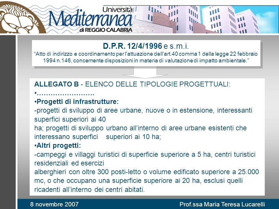 8 novembre 2007 Prof.ssa Maria Teresa Lucarelli ALLEGATO B - ELENCO DELLE TIPOLOGIE PROGETTUALI: ……………………. Progetti di infrastrutture: -progetti di sv