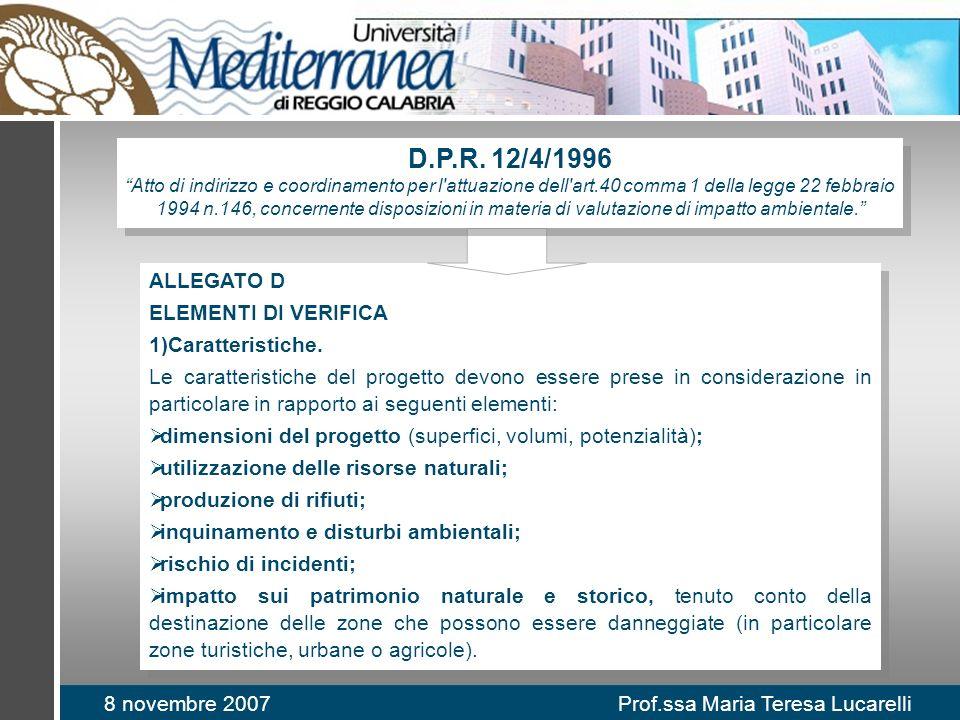8 novembre 2007 Prof.ssa Maria Teresa Lucarelli ALLEGATO D ELEMENTI DI VERIFICA 1)Caratteristiche. Le caratteristiche del progetto devono essere prese