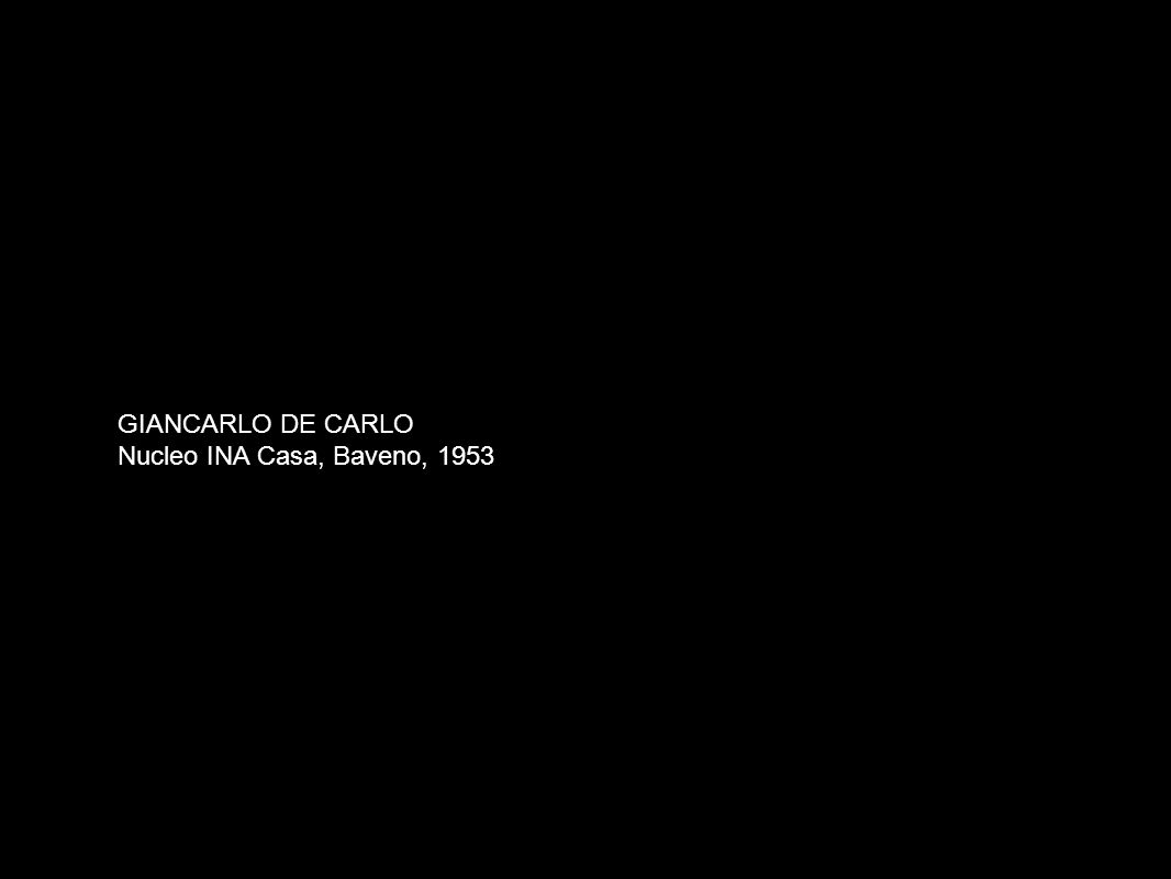 GIANCARLO DE CARLO Nucleo INA Casa, Baveno, 1953