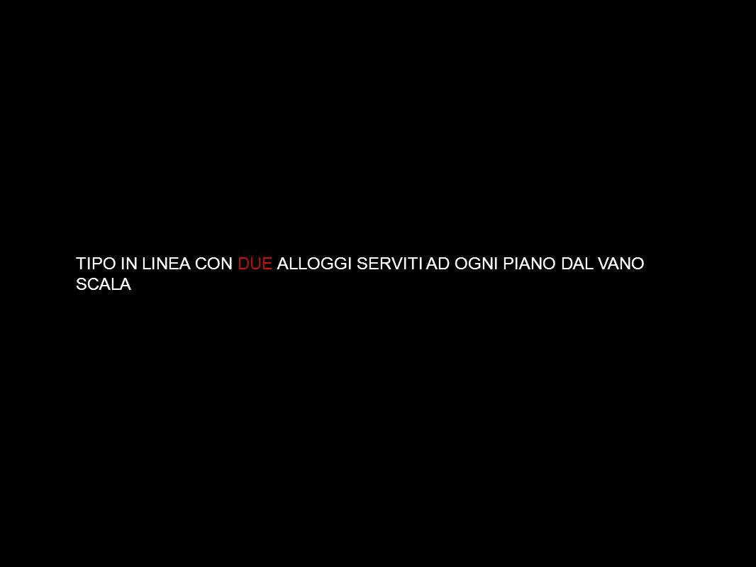 TIPO IN LINEA CON DUE ALLOGGI SERVITI AD OGNI PIANO DAL VANO SCALA