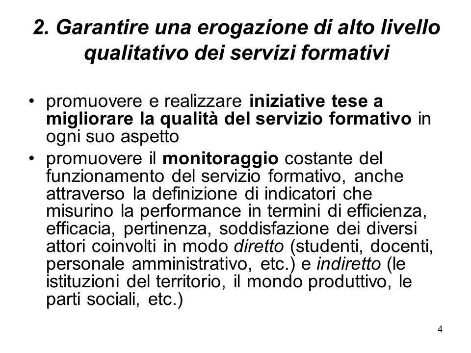 4 2. Garantire una erogazione di alto livello qualitativo dei servizi formativi promuovere e realizzare iniziative tese a migliorare la qualità del se