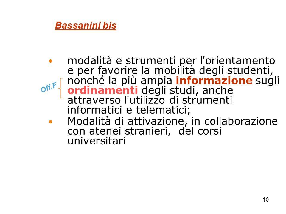 modalità e strumenti per l'orientamento e per favorire la mobilità degli studenti, nonché la più ampia informazione sugli ordinamenti degli studi, anc