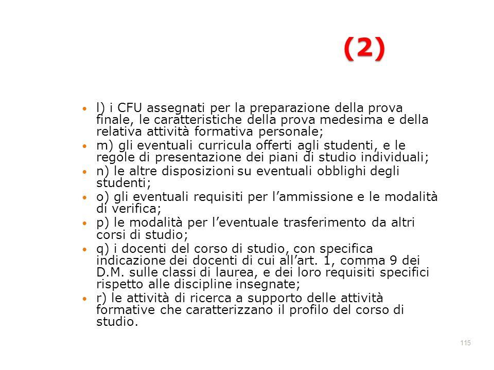 115 (2) l) i CFU assegnati per la preparazione della prova finale, le caratteristiche della prova medesima e della relativa attività formativa persona