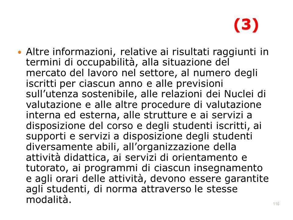 116(3) Altre informazioni, relative ai risultati raggiunti in termini di occupabilità, alla situazione del mercato del lavoro nel settore, al numero d