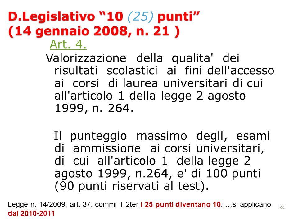 88 D.Legislativo 10 punti (14 gennaio 2008, n. 21 ) D.Legislativo 10 (25) punti (14 gennaio 2008, n. 21 ) Art. 4. Valorizzazione della qualita' dei ri