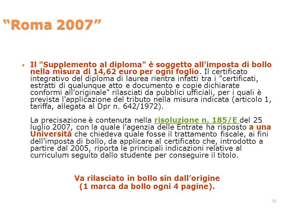 Roma 2007 Il Supplemento al diploma è soggetto all imposta di bollo nella misura di 14,62 euro per ogni foglio.