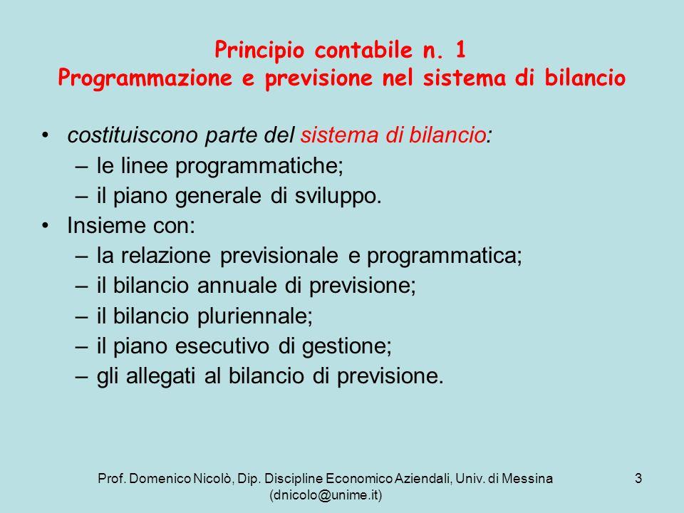 Prof. Domenico Nicolò, Dip. Discipline Economico Aziendali, Univ. di Messina (dnicolo@unime.it) 3 Principio contabile n. 1 Programmazione e previsione
