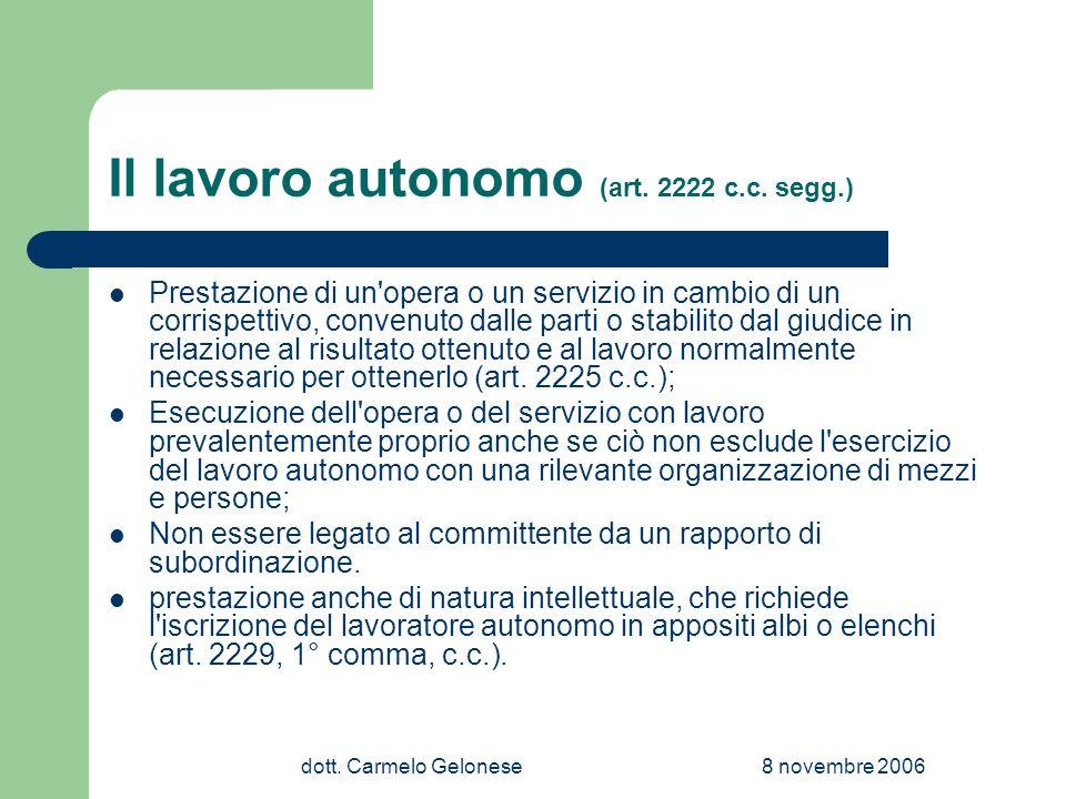dott.Carmelo Gelonese8 novembre 2006 Il lavoro autonomo (art.
