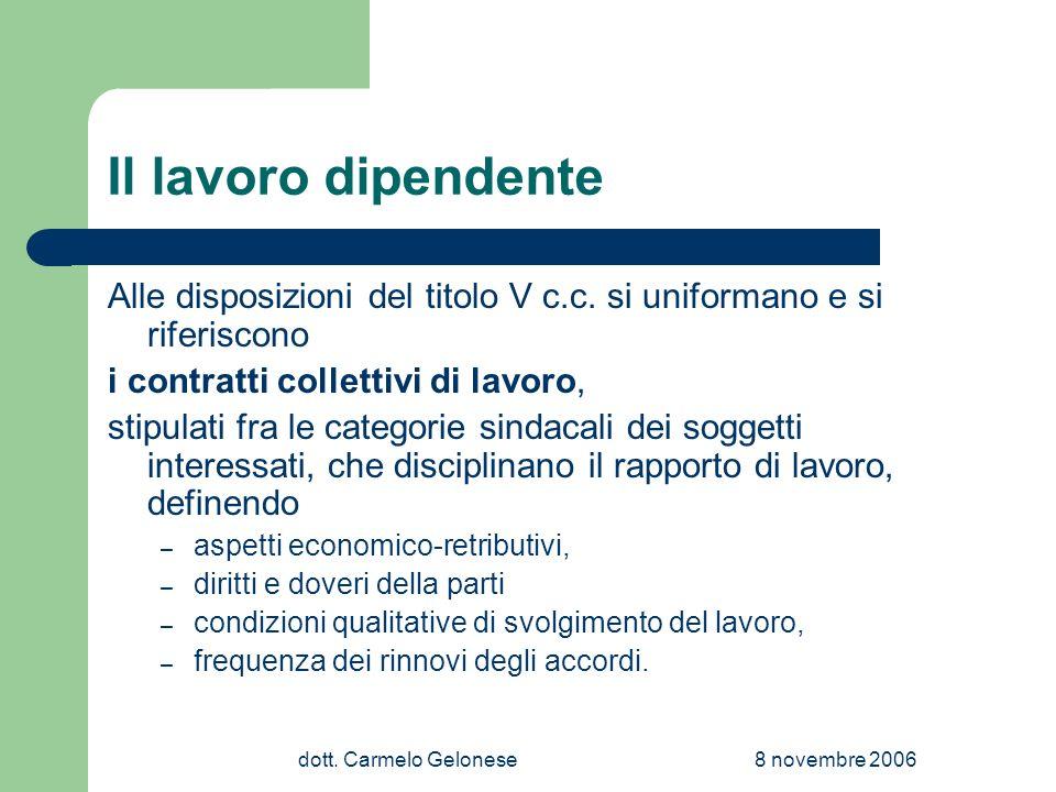 dott.Carmelo Gelonese8 novembre 2006 Il lavoro dipendente Alle disposizioni del titolo V c.c.