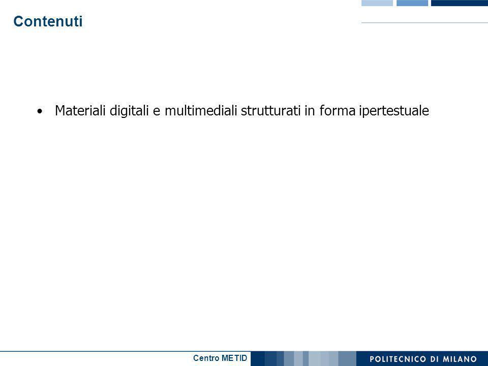 Centro METID Contenuti Materiali digitali e multimediali strutturati in forma ipertestuale