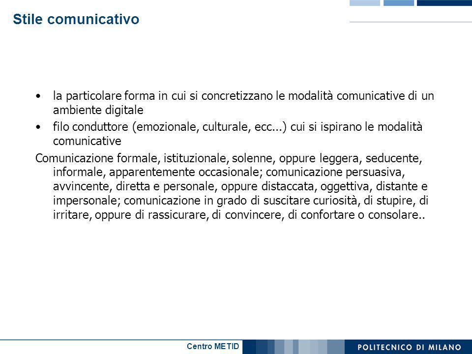 Centro METID Stile comunicativo la particolare forma in cui si concretizzano le modalità comunicative di un ambiente digitale filo conduttore (emozion