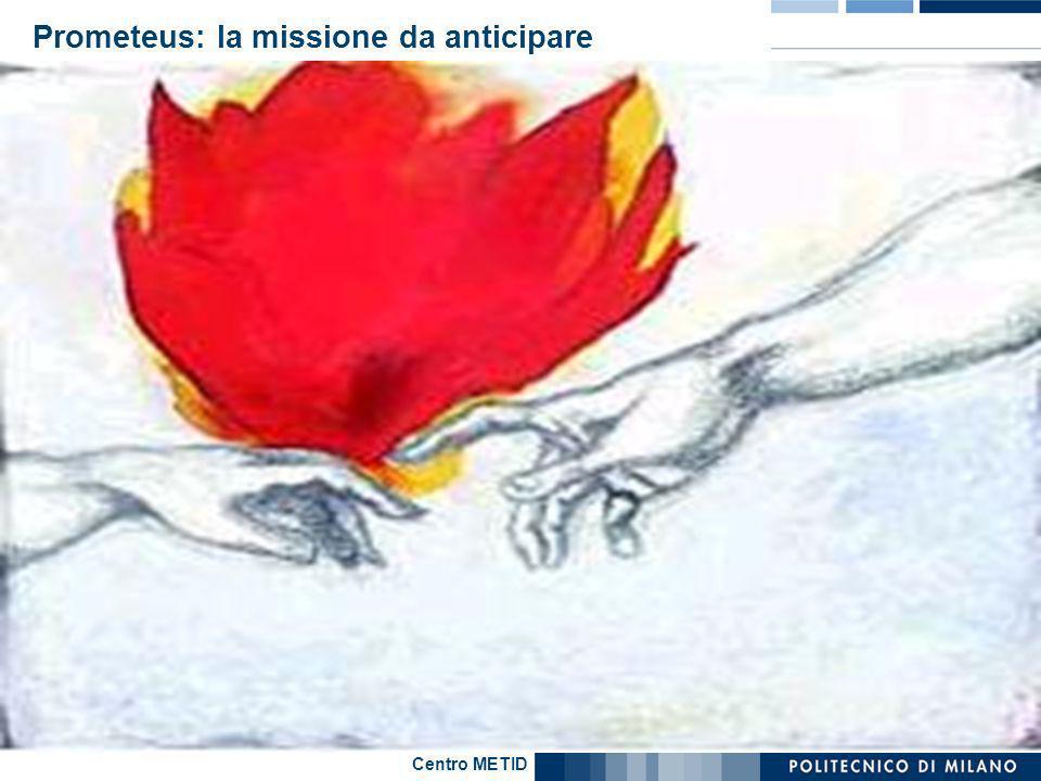 Centro METID Prometeus: la missione da anticipare