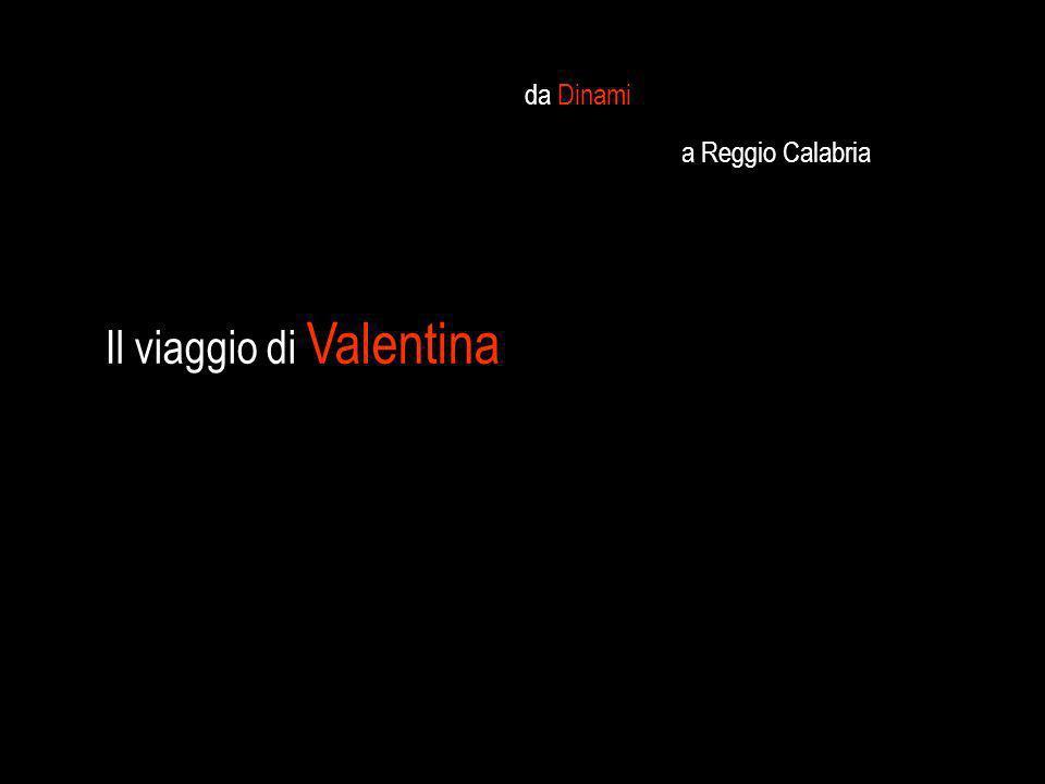 da Dinami Il viaggio di Valentina a Reggio Calabria