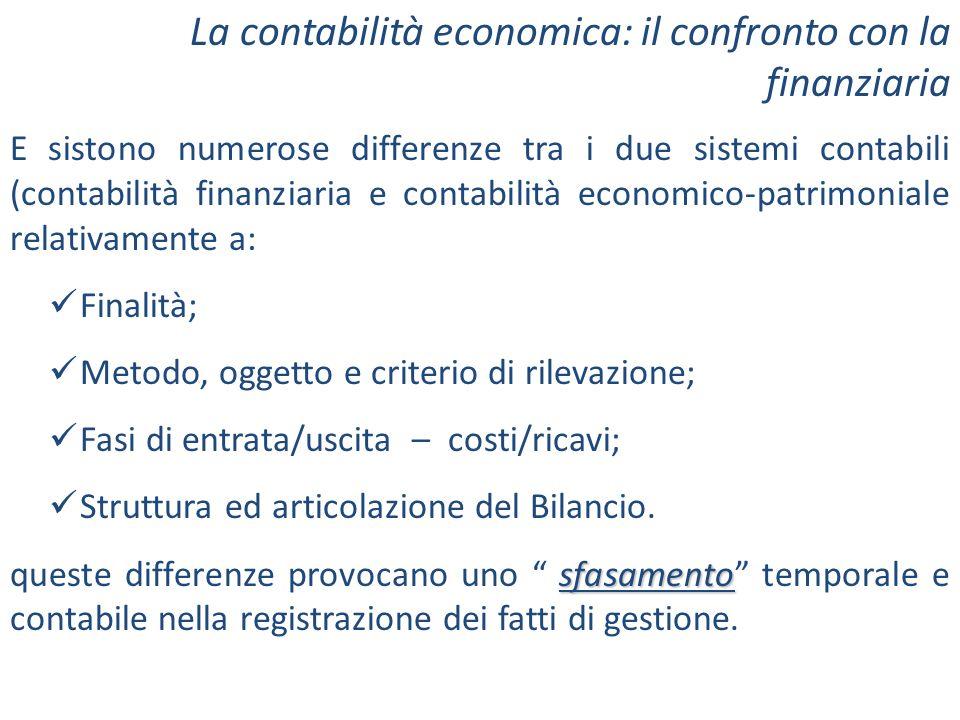 E sistono numerose differenze tra i due sistemi contabili (contabilità finanziaria e contabilità economico-patrimoniale relativamente a: Finalità; Met