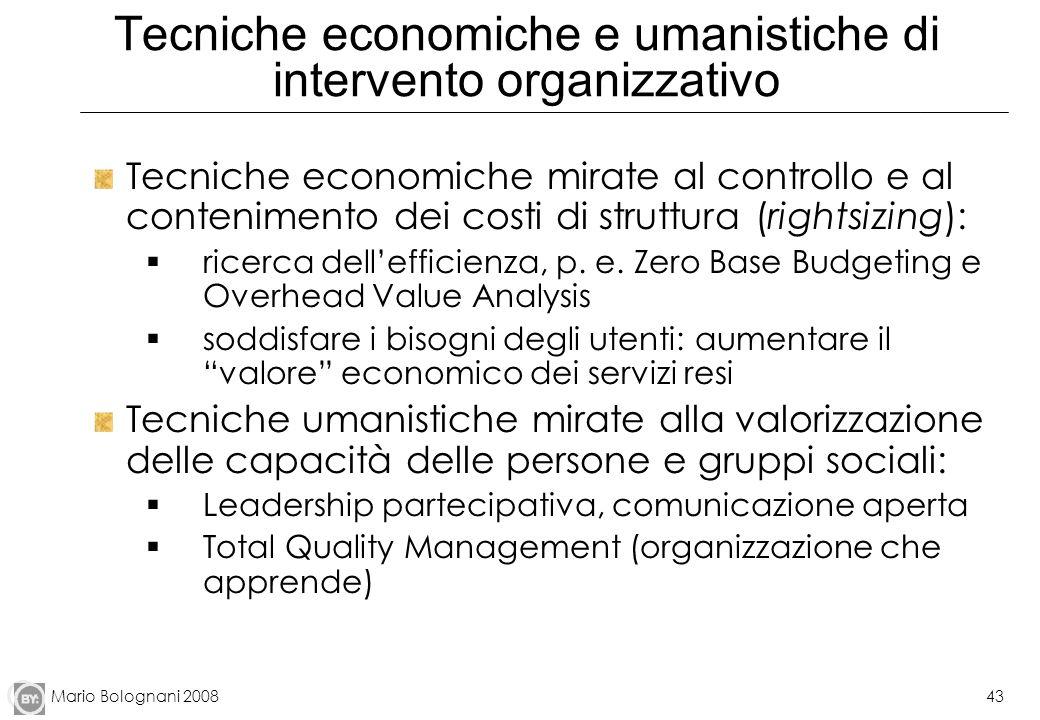 Mario Bolognani 200843 Tecniche economiche e umanistiche di intervento organizzativo Tecniche economiche mirate al controllo e al contenimento dei cos