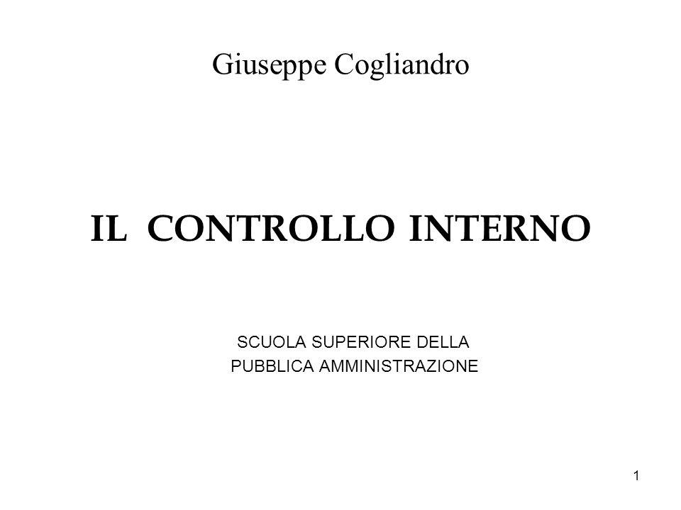 1 Giuseppe Cogliandro IL CONTROLLO INTERNO SCUOLA SUPERIORE DELLA PUBBLICA AMMINISTRAZIONE