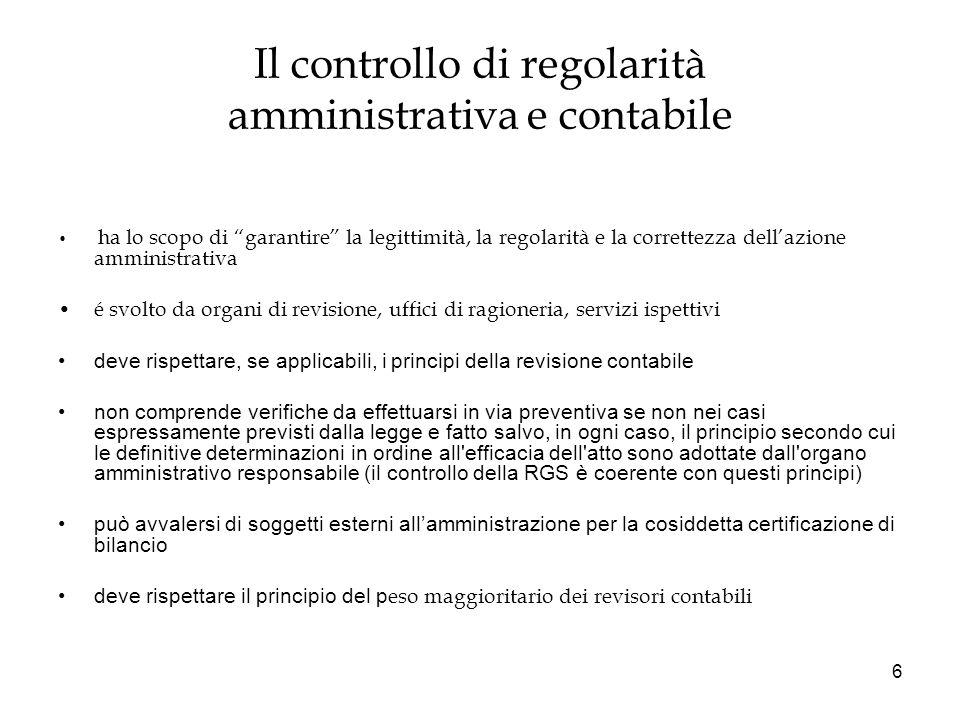6 Il controllo di regolarità amministrativa e contabile ha lo scopo di garantire la legittimità, la regolarità e la correttezza dellazione amministrat