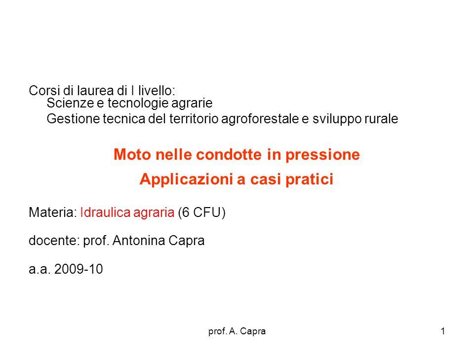 prof. A. Capra1 Corsi di laurea di I livello: Scienze e tecnologie agrarie Gestione tecnica del territorio agroforestale e sviluppo rurale Moto nelle