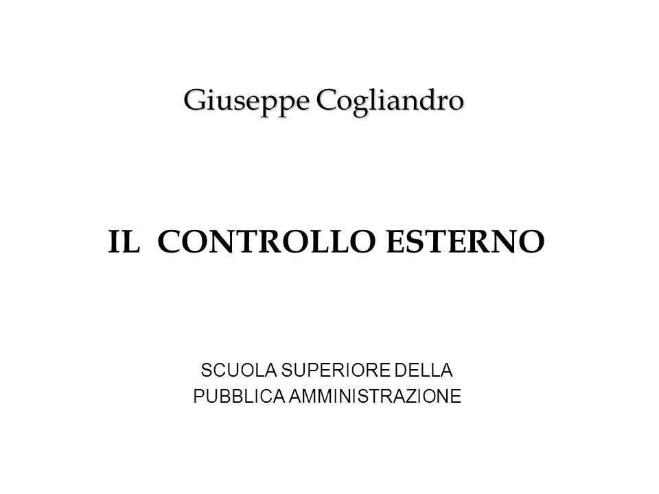 Giuseppe Cogliandro IL CONTROLLO ESTERNO SCUOLA SUPERIORE DELLA PUBBLICA AMMINISTRAZIONE