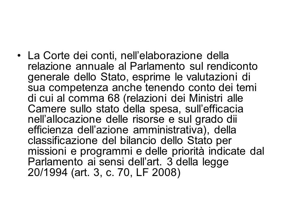 La Corte dei conti, nellelaborazione della relazione annuale al Parlamento sul rendiconto generale dello Stato, esprime le valutazioni di sua competen