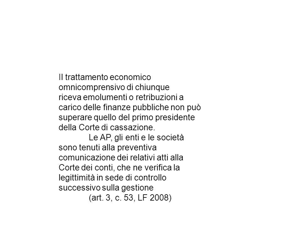 Il trattamento economico omnicomprensivo di chiunque riceva emolumenti o retribuzioni a carico delle finanze pubbliche non può superare quello del pri