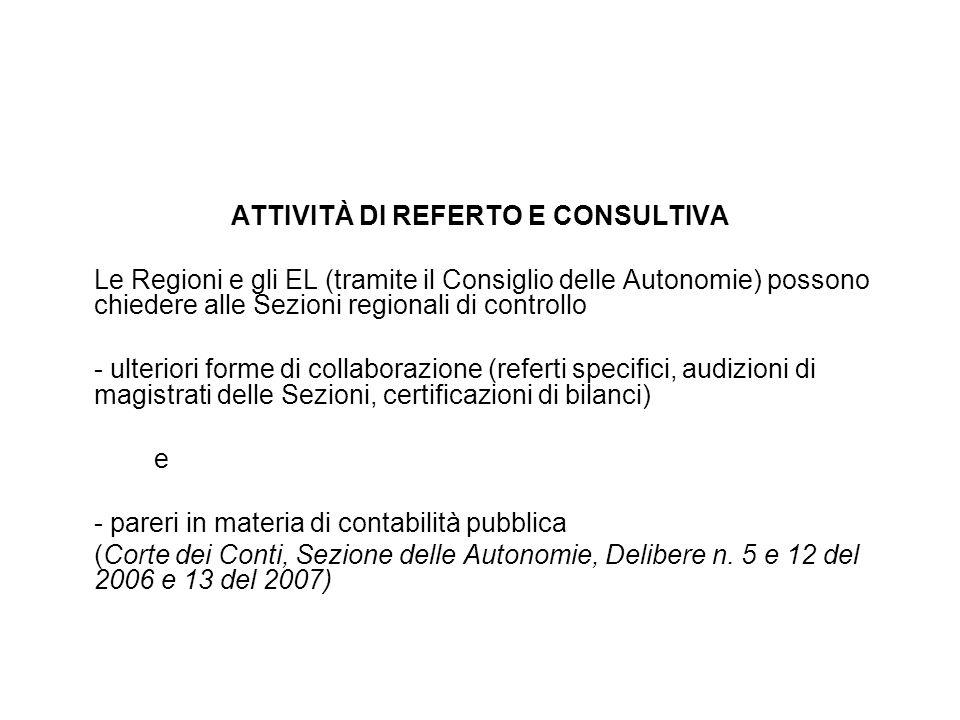 ATTIVITÀ DI REFERTO E CONSULTIVA Le Regioni e gli EL (tramite il Consiglio delle Autonomie) possono chiedere alle Sezioni regionali di controllo - ult