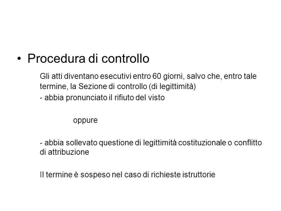 Procedura di controllo Gli atti diventano esecutivi entro 60 giorni, salvo che, entro tale termine, la Sezione di controllo (di legittimità) - abbia p