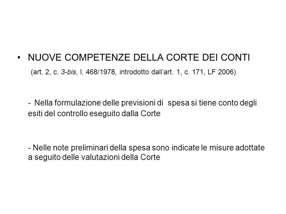 NUOVE COMPETENZE DELLA CORTE DEI CONTI (art. 2, c. 3-bis, l. 468/1978, introdotto dallart. 1, c. 171, LF 2006) - Nella formulazione delle previsioni d