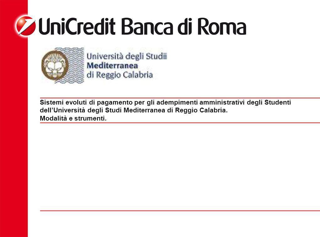 Sistemi evoluti di pagamento per gli adempimenti amministrativi degli Studenti dellUniversità degli Studi Mediterranea di Reggio Calabria. Modalità e