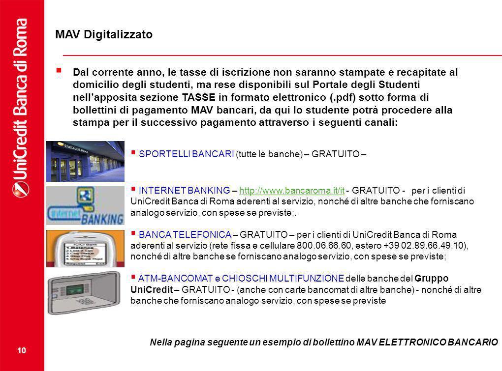 10 MAV Digitalizzato Dal corrente anno, le tasse di iscrizione non saranno stampate e recapitate al domicilio degli studenti, ma rese disponibili sul