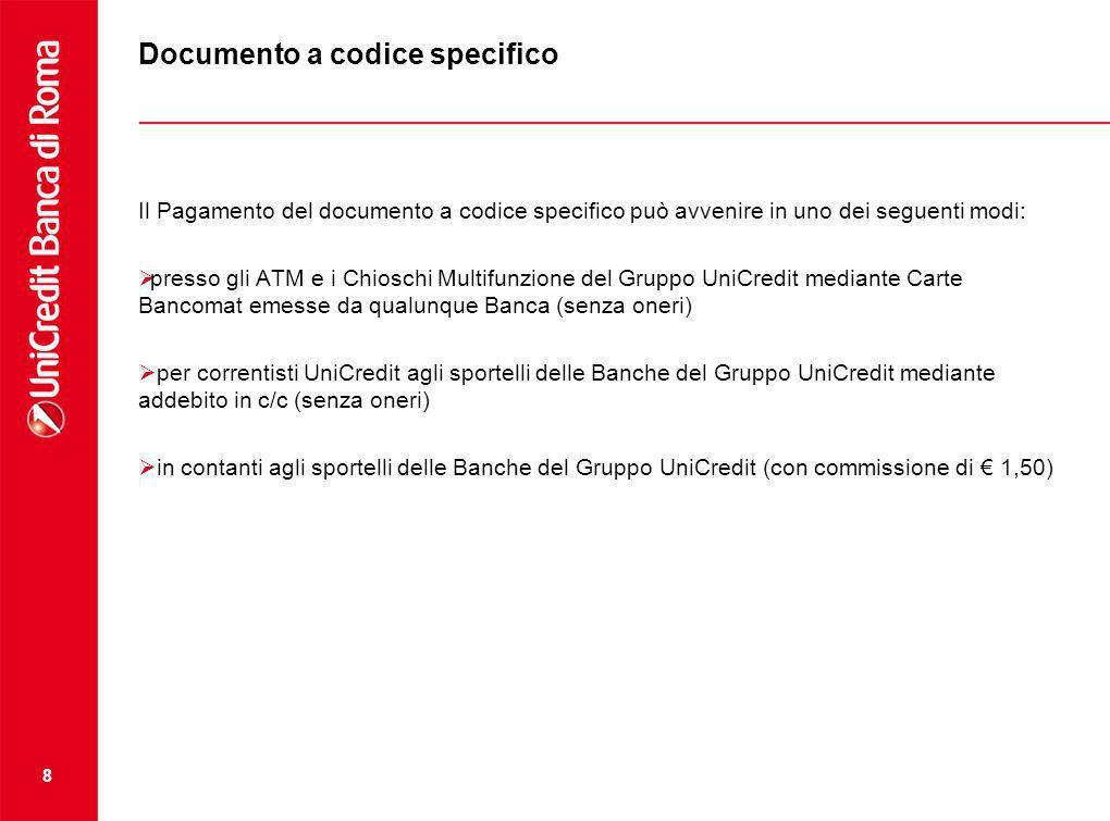 Documento a codice specifico Il Pagamento del documento a codice specifico può avvenire in uno dei seguenti modi: presso gli ATM e i Chioschi Multifun