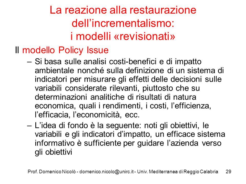 Prof. Domenico Nicolò - domenico.nicolo@unirc.it - Univ. Mediterranea di Reggio Calabria29 La reazione alla restaurazione dellincrementalismo: i model