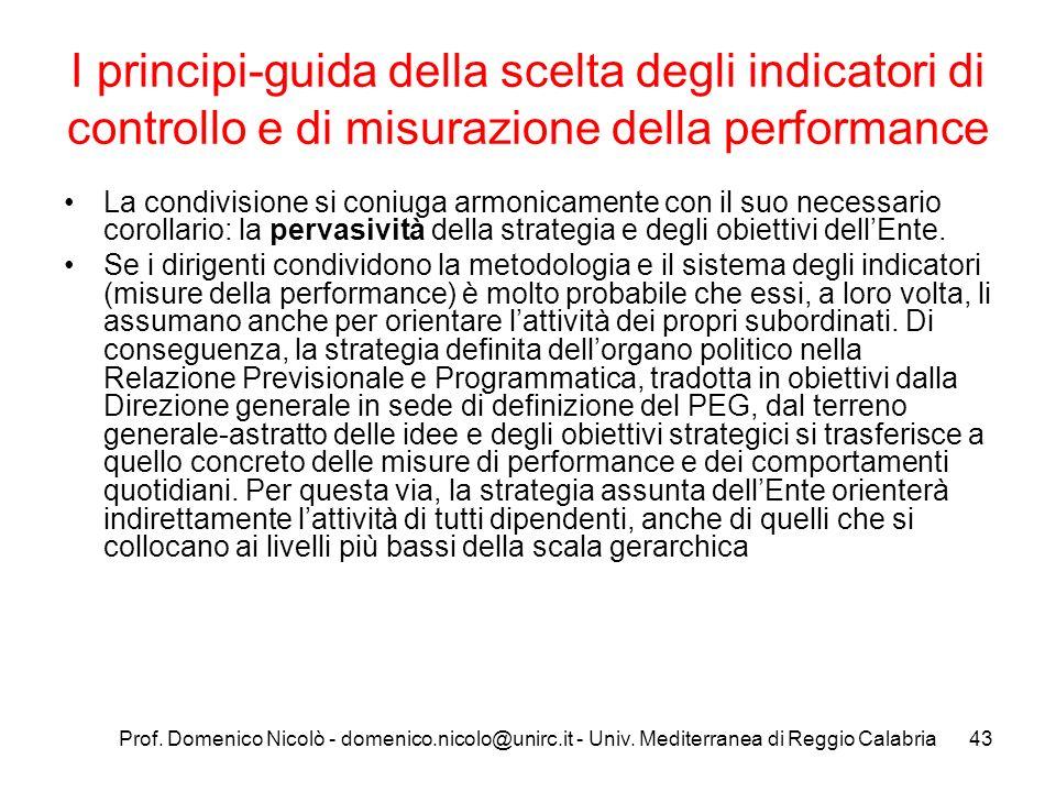 Prof. Domenico Nicolò - domenico.nicolo@unirc.it - Univ. Mediterranea di Reggio Calabria43 I principi-guida della scelta degli indicatori di controllo