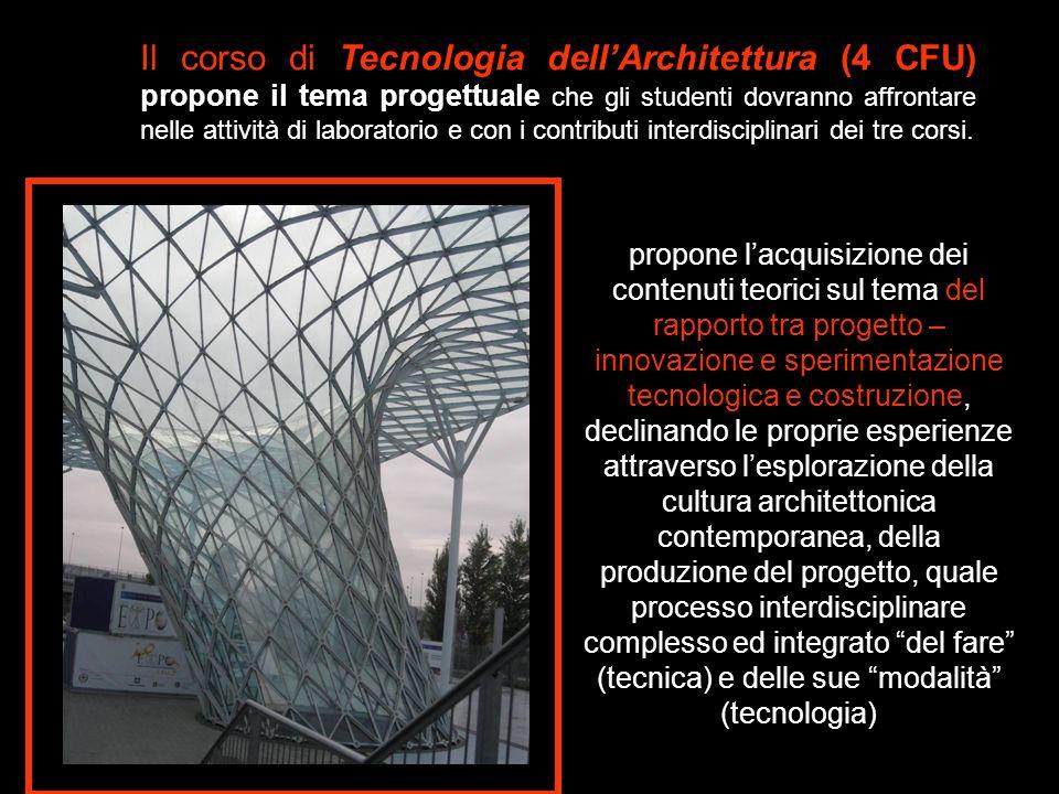 Il corso di Tecnologia dellArchitettura (4 CFU) propone il tema progettuale che gli studenti dovranno affrontare nelle attività di laboratorio e con i
