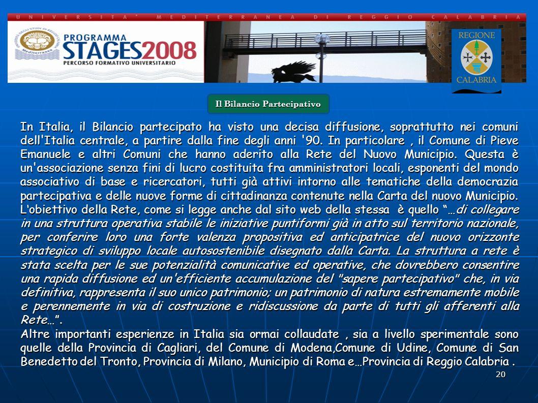 20 In Italia, il Bilancio partecipato ha visto una decisa diffusione, soprattutto nei comuni dell'Italia centrale, a partire dalla fine degli anni '90