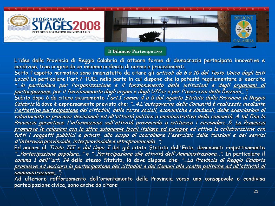 21 L'idea della Provincia di Reggio Calabria di attuare forme di democrazia partecipata innovative e condivise, trae origine da un insieme ordinato di