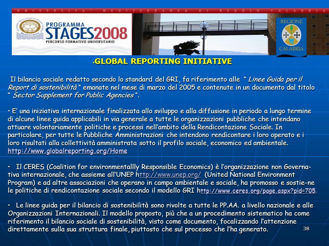 38 Reggio Calabria 20 Novembre 2008 - Il bilancio sociale GLOBAL REPORTING INITIATIVE GLOBAL REPORTING INITIATIVE Il bilancio sociale redatto secondo