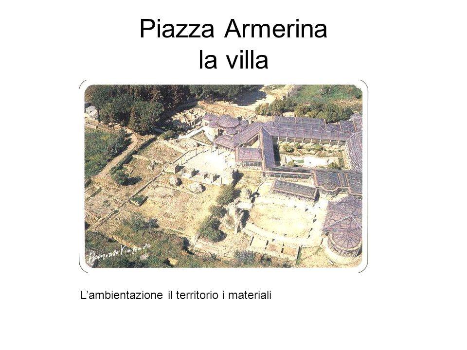 Piazza Armerina la villa Lambientazione il territorio i materiali