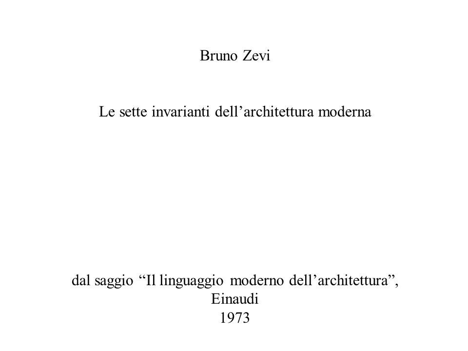 Bruno Zevi Le sette invarianti dellarchitettura moderna dal saggio Il linguaggio moderno dellarchitettura, Einaudi 1973