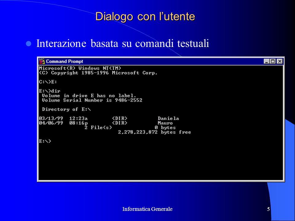 Informatica Generale5 Dialogo con lutente Interazione basata su comandi testuali