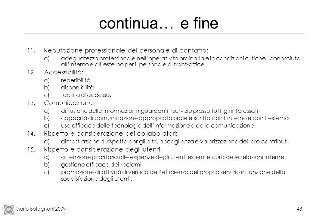 Mario Bolognani 200948 continua… e fine 11. Reputazione professionale del personale di contatto: a)adeguatezza professionale nelloperatività ordinaria