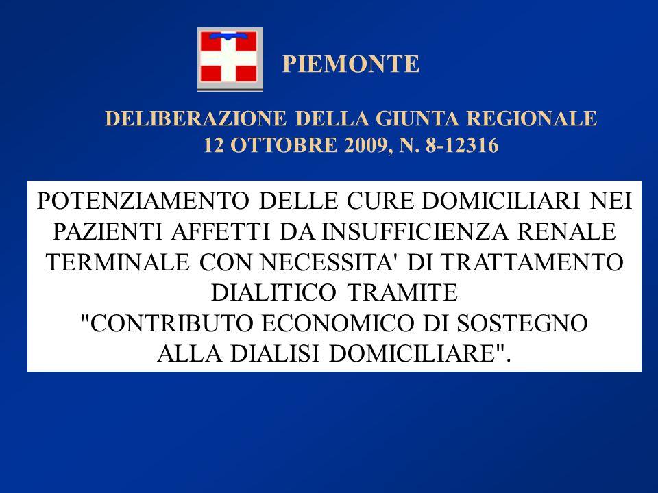 PIEMONTE DELIBERAZIONE DELLA GIUNTA REGIONALE 12 OTTOBRE 2009, N. 8-12316 POTENZIAMENTO DELLE CURE DOMICILIARI NEI PAZIENTI AFFETTI DA INSUFFICIENZA R