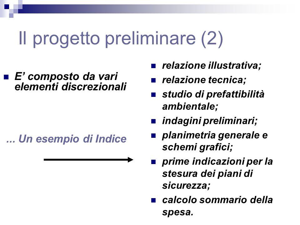 Il progetto preliminare (2) E composto da vari elementi discrezionali...