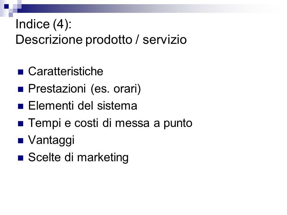 Indice (4): Descrizione prodotto / servizio Caratteristiche Prestazioni (es.