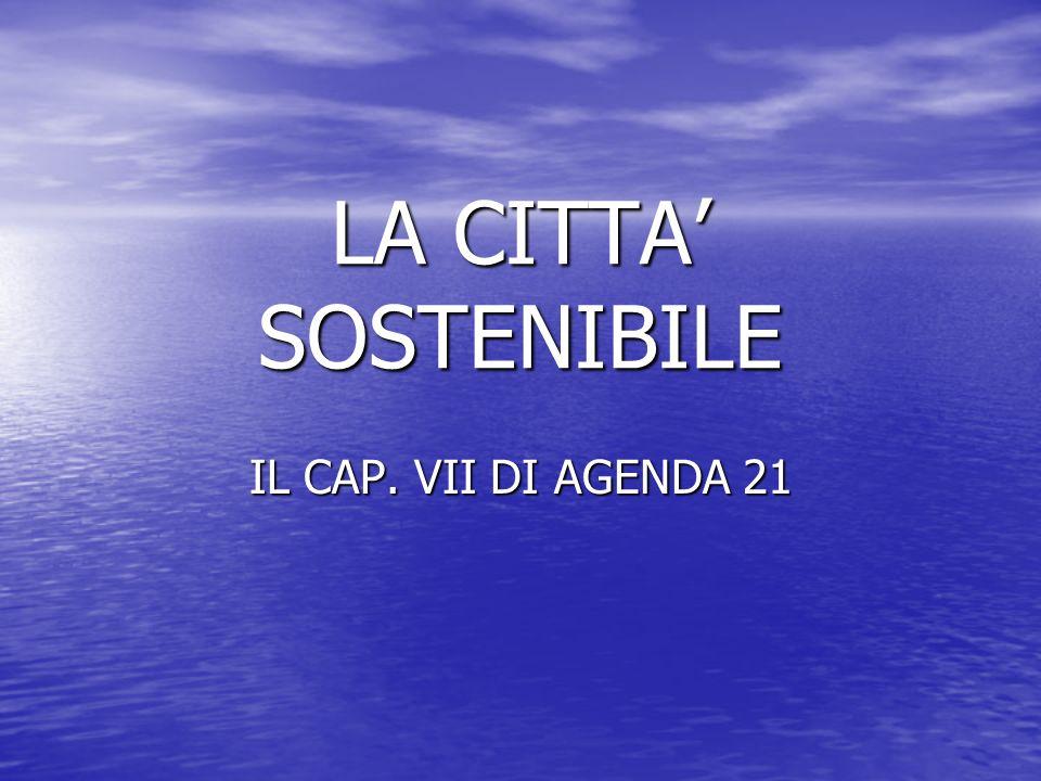 LA CITTA SOSTENIBILE IL CAP. VII DI AGENDA 21