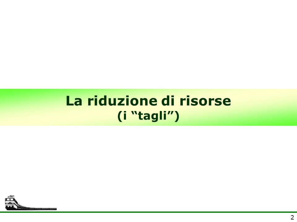 2 La riduzione di risorse (i tagli)